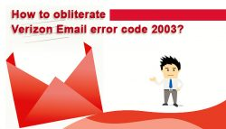 How to Obliterate Verizon Email Error Code 2003?