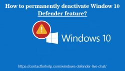 How to permanently deactivate Window 10 Defender feature?