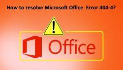 How to resolve Microsoft Office Error 404-4?