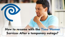 How to resume with the Time Warner Services after a temporary outage?
