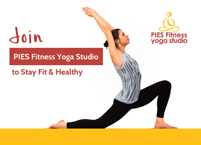 Join PIES Fitness Yoga Studio to Stay Fit & Healthy