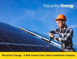 Macarthur Energy – A Well-Known Solar Panel installation Company