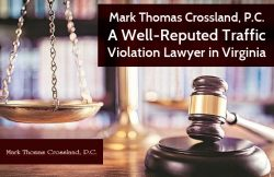 Mark Thomas Crossland, P.C. – A Well-Reputed Traffic Violation Lawyer in Virginia