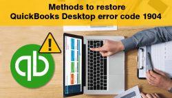 Methods to Restore QuickBooks Desktop Error Code 1904