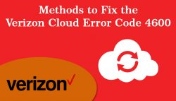 Methods to Fix the Verizon Cloud Error Code 4600