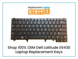 Shop 100% OEM Dell Latitude E6430 Laptop Replacement Keys