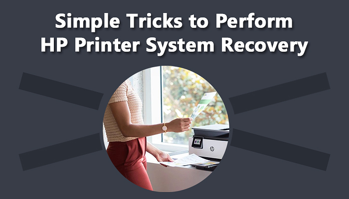 Simple Tricks to Perform HP Printer System Recovery