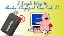 3 Simple Ways to Resolve Magicjack Error Code 23