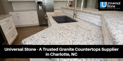 Universal Stone – A Trusted Granite Countertops Supplier in Charlotte, NC
