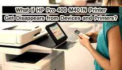 What if HP Pro 400 M401N Printer get disappears from Devices and Printers?