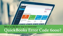 What is the best way to overcome QuickBooks Error Code 6000?