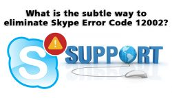 What is the subtle way to eliminate Skype Error Code 12002?