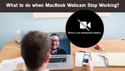 What to do when MacBook Webcam Stop Working?