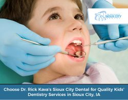 Choose Dr. Rick Kava's Sioux City Dental for Quality Kids' Dentistry Services in Sioux Cit ...