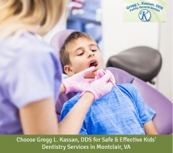 Choose Gregg L. Kassan, DDS for Safe & Effective Kids' Dentistry Services in Montclair, VA