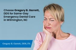 Choose Gregory B. Garrett, DDS for Same-Day Emergency Dental Care in Wilmington, NC