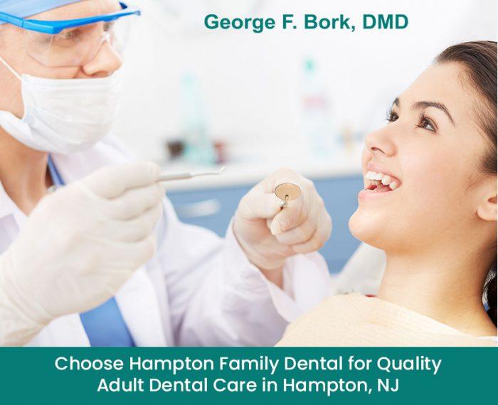 Choose Hampton Family Dental for Quality Adult Dental Care in Hampton, NJ