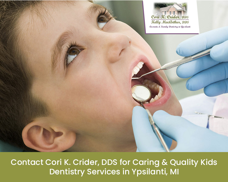 Contact Cori K. Crider, DDS for Caring & Quality Kids Dentistry Services in Ypsilanti, MI