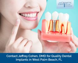 Contact Jeffrey Cohen, DMD for Quality Dental Implants in West Palm Beach, FL