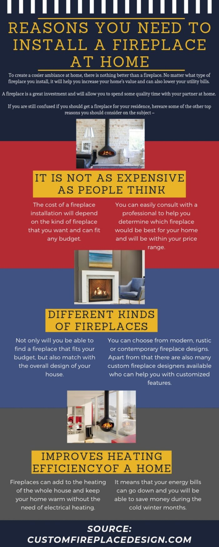 Fireplaces can add to the heating of the whole house and keep your home warm