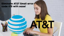 Eliminate AT&T Email error code 475 with ease!