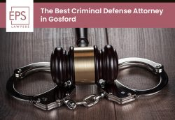 EPS Lawyers – The Best Criminal Defence Attorney in Gosford