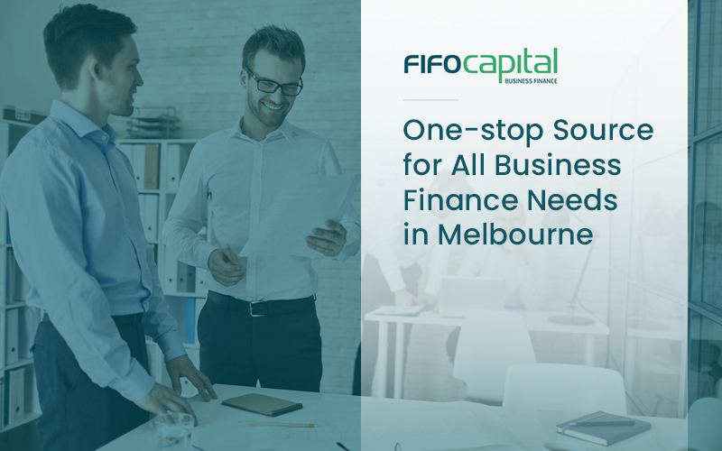 Fifo Capital – One-stop Source for All Business Finance Needs in Melbourne