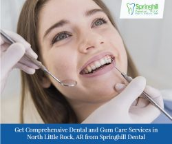 Get Comprehensive Dental and Gum Care Services in North Little Rock, AR from Springhill Dental