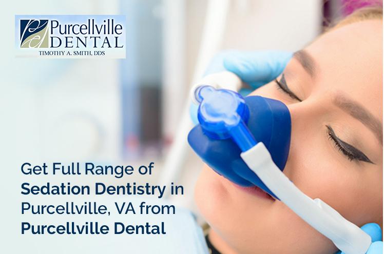 Get Full Range of Sedation Dentistry in Purcellville, VA from Purcellville Dental