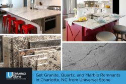 Get Granite, Quartz, and Marble Remnants in Charlotte, NC from Universal Stone
