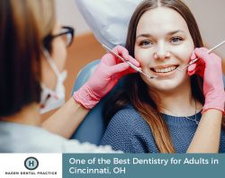 Hagen Dental Practice – One of the Best Dentistry for Adults in Cincinnati, OH