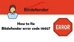 How To Fix Bitdefender Error Code 1002?