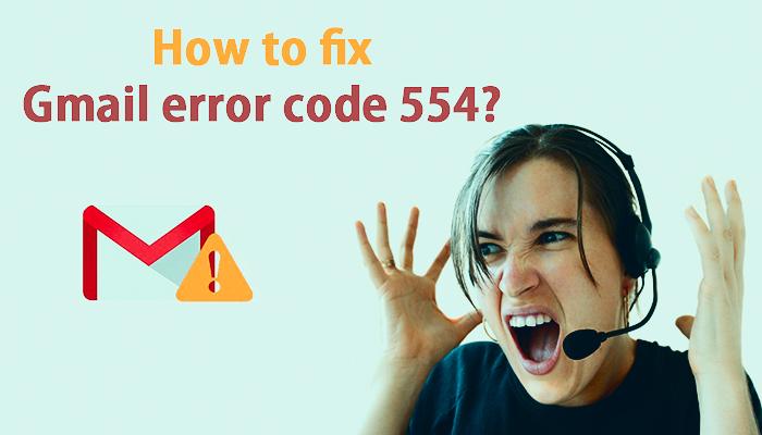 How to fix Gmail error code 554?