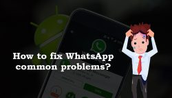How to fix WhatsApp common problems?