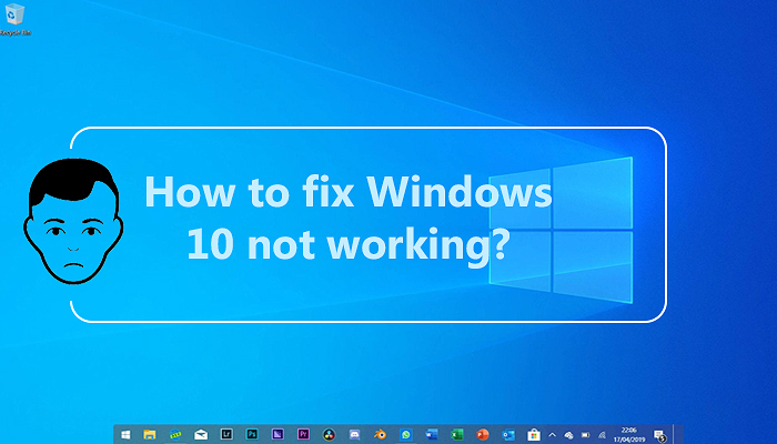 How to fix Windows 10 not working?