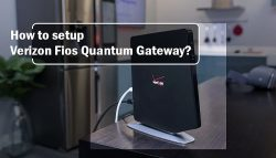 How to setup Verizon Fios Quantum Gateway?
