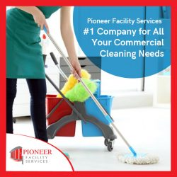 Pioneer Facility Services – #1 Company for All Your Commercial Cleaning Needs