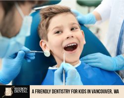Sheron Dental – A Friendly Dentistry for Kids in Vancouver, WA