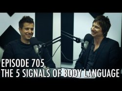 The Art of Charm Podcast 707 – The 5 Signals of Body Language
