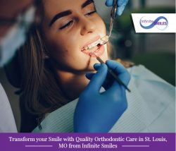 Transform your Smile with Quality Orthodontic Care in St. Louis, MO from Infinite Smiles