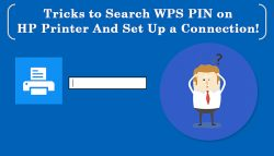 Tricks to Search WPS PIN on HP Printer And Set Up a Connection!