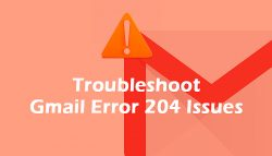 Troubleshoot Gmail Error 204 Issues
