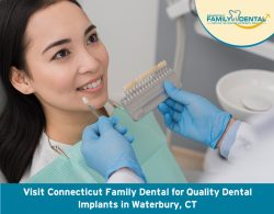 Visit Connecticut Family Dental for Quality Dental Implants in Waterbury, CT