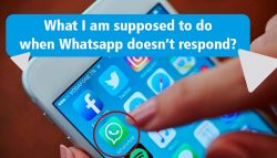 What I am supposed to do when WhatsApp doesn't respond?