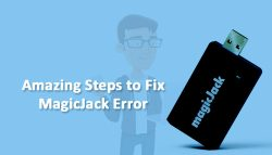 Amazing Steps to Fix MagicJack Error