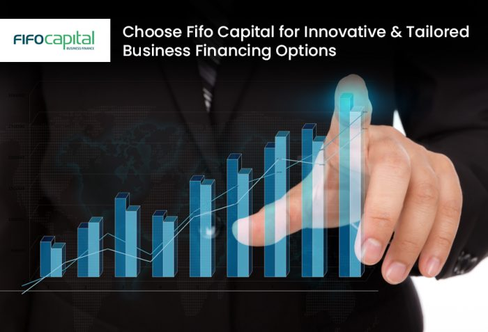 Choose Fifo Capital for Innovative & Tailored Business Financing Options