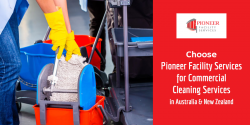 Choose Pioneer Facility Services for Commercial Cleaning Services in Australia & New Zealand