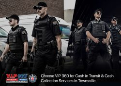Choose VIP 360 for Cash in Transit & Cash Collection Services in Townsville