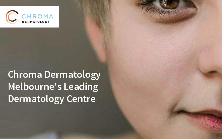Chroma Dermatology – Melbourne's Leading Dermatology Centre
