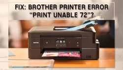 "Fix: Brother Printer Error ""Print Unable 72""?"